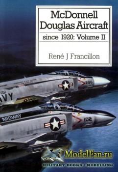 McDonnell Douglas Aircraft Since 1920: Volume 2 (R.J. Francillon)