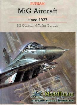 MiG Aircraft Since 1937 (Bill Gunston, Yefim Gordon)