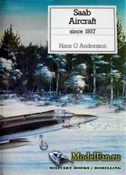 SAAB Aircraft Since 1937 (Hans G. Andersson)