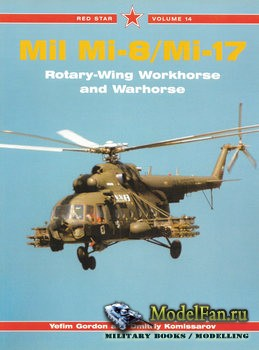 Red Star Vol.14 - Mil Mi-8/Mi-17: Rotary-Wing Work Horse and War Horse