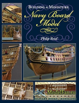Building a Miniature Navy Board Model (Philip Reed)