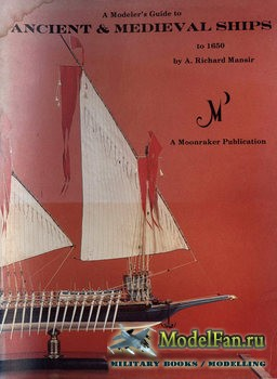 A Modeler's Guide to Ancient & Medieval Ships to 1650 (Richard Mansir)