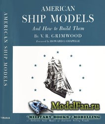 American Ship Models and How to Build Them (V. R. Grimwood)