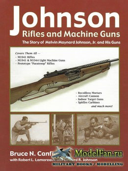 Johnson Rifles and Machine Guns (Bruce N. Canfield)