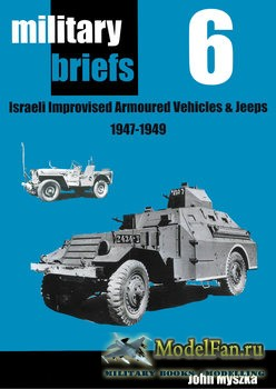 Israeli Improvised Armoured Vehicles and Jeeps 1947-1949 (John Myszka)