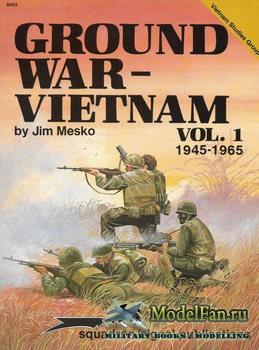 Squadron Signal 6053 - Ground War-Vietnam Vol.1: 1945-1965