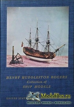 Henry Huddleston Rogers Collection of Ship Models (Frederick Avery)