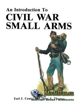 An Introduction to Civil War Small Arms (Dean S. Thomas)