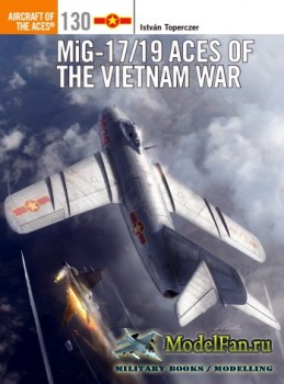 Osprey - Aircraft of the Aces 130 - MiG-17/19 Aces of the Vietnam War