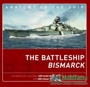 Osprey - Anatomy of the Ship 1 - The Battleship Bismarck