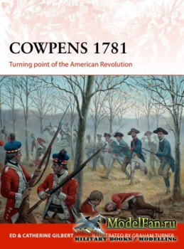 Osprey - Campaign 283 - Cowpens 1781: Turning point of the American Revolut ...