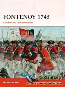 Osprey - Campaign 307 - Fontenoy 1745: Cumberland's Bloody Defeat