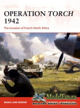 Osprey - Campaign 312 - Operation Torch 1942: The Invasion of French North  ...