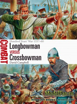 Osprey - Combat 24 - Longbowman vs Crossbowman: Hundred Years' War 1337-146 ...