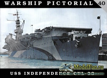 Warship Pictorial 40 - USS Independence CVL-22