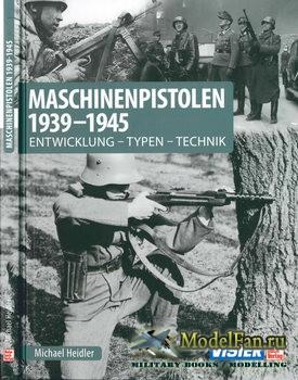 Maschinenpistolen 1939-1945 (Michael Heidler)