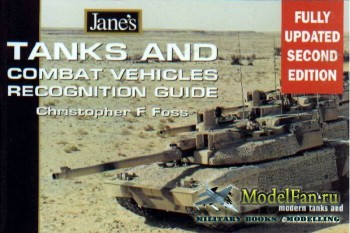 Jane's Tanks and Combat Vehicles Recognition Guide (Christopher F Foss)