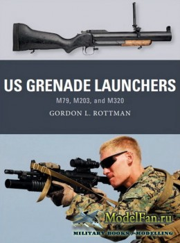 Osprey - Weapon 57 - US Grenade Launchers: M79, M203 and M320