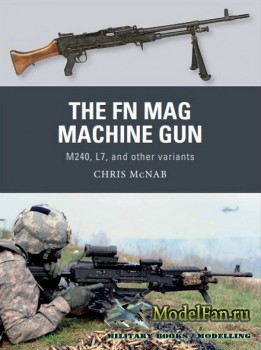 Osprey - Weapon 63 - The FN MAG Machine Gun: M240, L7, and other variants