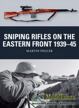 Osprey - Weapon 67 - Sniping Rifles on the Eastern Front 1939-1945