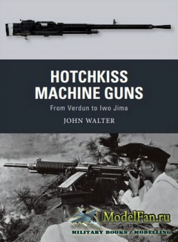 Osprey - Weapon 71 - Hotchkiss Machine Guns: From Verdun to Iwo Jima