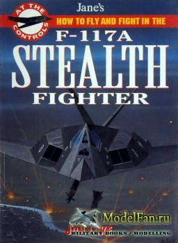 Jane's How to Fly And Fight in the F-117A Stealth Fighter (Jon Lake)