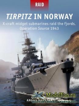 Osprey - Raid 51 - Tirpitz in Norway: X-craft midget submarines raid the fj ...