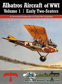 Albatros Aircraft of WWI Volume 1 (Jack Herris)