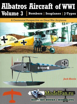 Albatros Aircraft of WWI Volume 3 (Jack Herris)