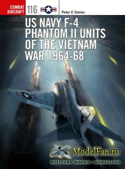 Osprey - Combat Aircraft 116 - US Navy F-4 Phantom II Units of the Vietnam  ...