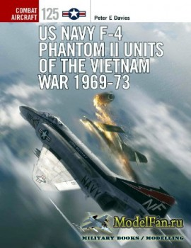 Osprey - Combat Aircraft 125 - US Navy F-4 Phantom II Units of the Vietnam  ...