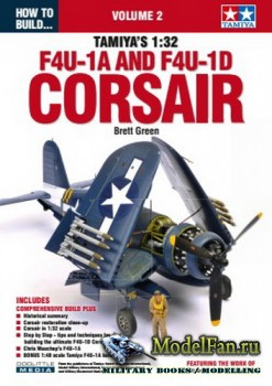 How To Build... Tamiya's 1:32 - F4U-1A and F4U-1D Corsair: Volume 2 (Brett ...