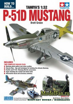 How To Build... Tamiya's 1:32 - P-51D Mustang (Brett Green)