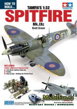 How To Build... Tamiya's 1:32 - Spitfire Mk.IXc (Brett Green)