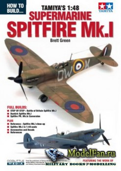 How To Build... Tamiya's 1:48 - Supermarine Spitfire Mk.I (Brett Green)