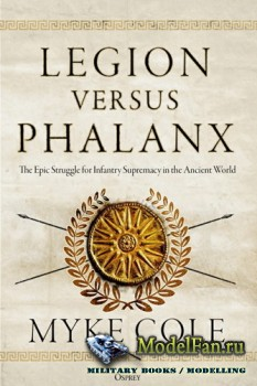 Osprey - General Military - Legion versus Phalanx: The Epic Struggle for In ...