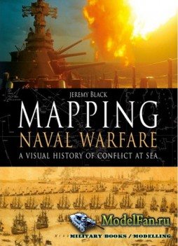 Osprey - General Military - Mapping Naval Warfare: A Visual History of Conf ...