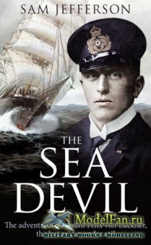 Osprey - General Military - The Sea Devil: The Adventures of Count Felix vo ...