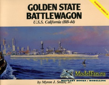 Warship Series #3 - Golden State Battlewagon: U.S.S. California (BB-44)