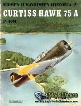 Suomen Ilmavoimien Historia №5 - Curtiss Hawk 75A & P-40M