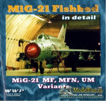 WWP Present Aircraft Line №7 - MiG-21 Fishbed in Detail: MiG-21 MF, MFN, UM ...