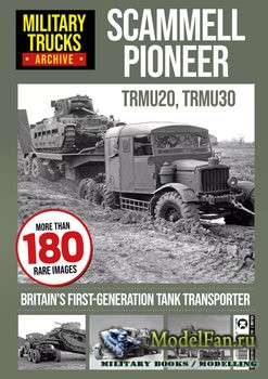 Military Trucks Archive №2 - Scammell Pioneer