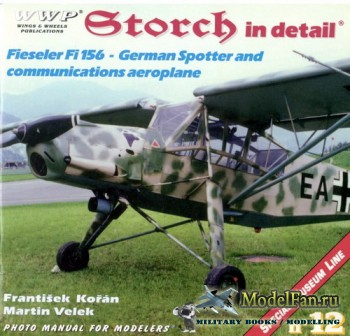 WWP Special Museum Line №12 - Storch in Detail: Fieseler Fi156 - German Spotter and communication aeroplane