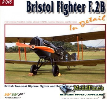 WWP Special Museum Line №45 - Bristol Fighter F.2B in Detail