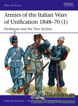 Osprey - Men at Arms 512 - Armies of the Italian Wars of Unification 1848-1870 (1): Piedmont and the Two Sicilies