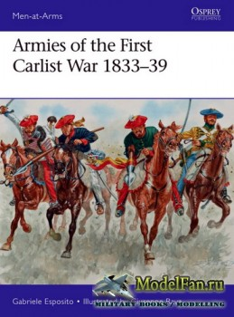 Osprey - Men at Arms 515 - Armies of the First Carlist War 1833–1939