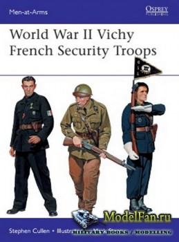 Osprey - Men at Arms 516 - World War II Vichy French Security Troops