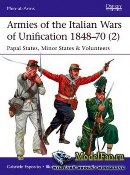 Osprey - Men at Arms 520 - Armies of the Italian Wars of Unification 1848–1870 (2): Papal States, Minor States & Volunteers