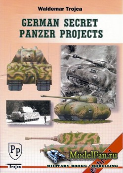 German Secret Panzer Projects (Waldemar Trojca)