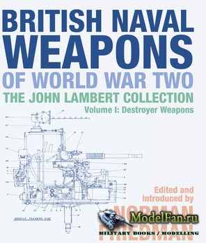 British Naval Weapons of World War Two (Norman Friedman)